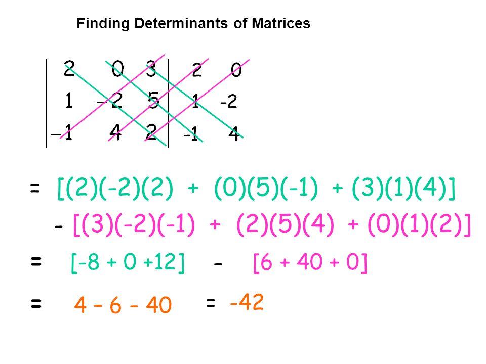 = [(2)(-2)(2) + (0)(5)(-1) + (3)(1)(4)]